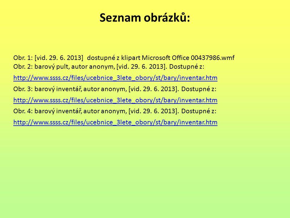 Seznam obrázků: Obr. 1: [vid. 29. 6. 2013] dostupné z klipart Microsoft Office 00437986.wmf.